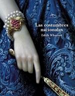 EDITH WHARTONLas costumbres nacionalesTrad. Catalina MartínezAlba, 2007